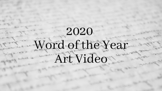 2020 Word of the Year Art Video