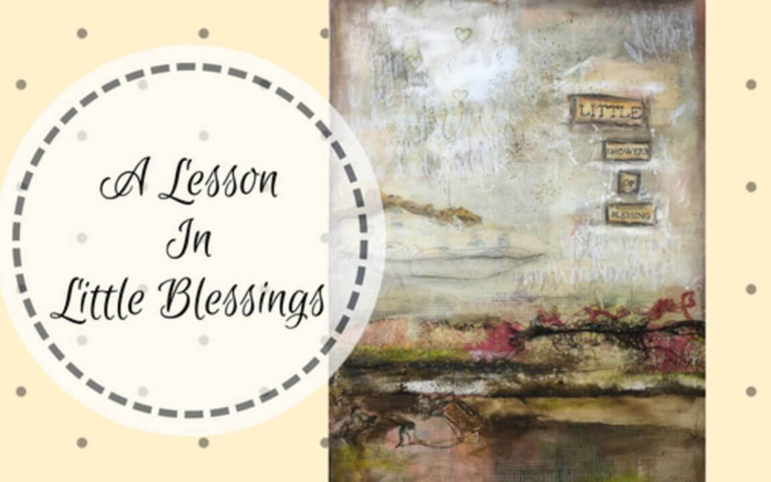 A Lesson In Little Blessings