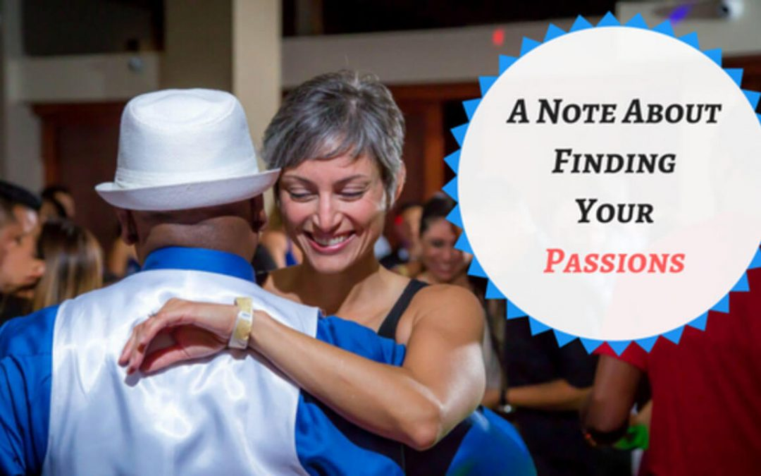 A Note About Finding Your Passions