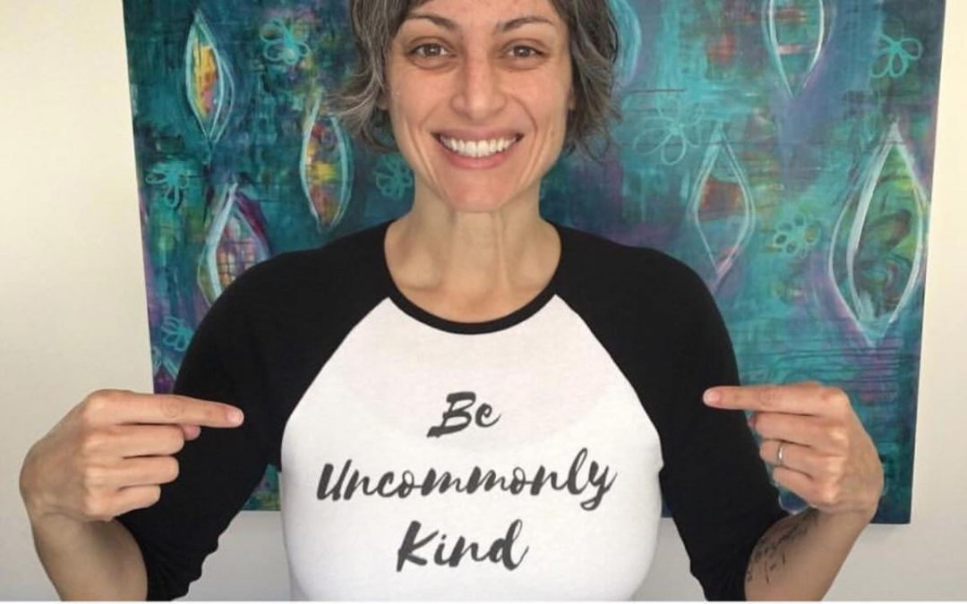 Be Uncommonly Kind