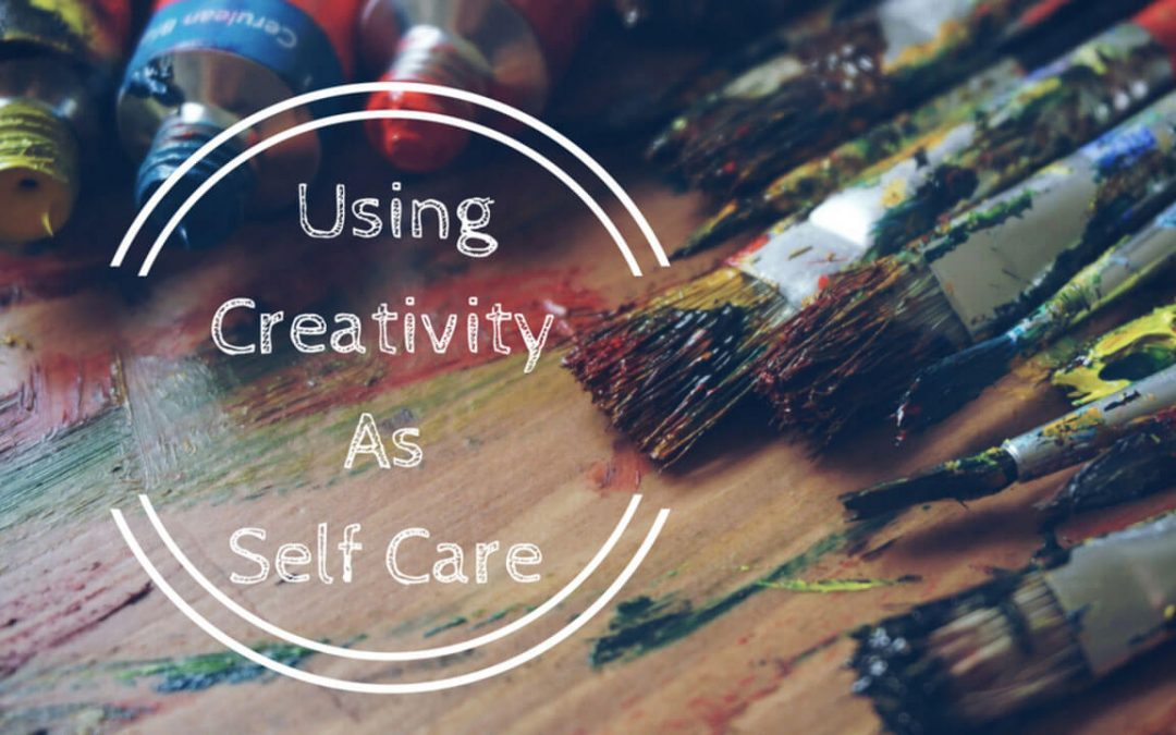 Using Creativity As Self Care