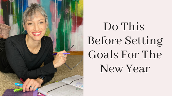 Do this before setting goals for the new year