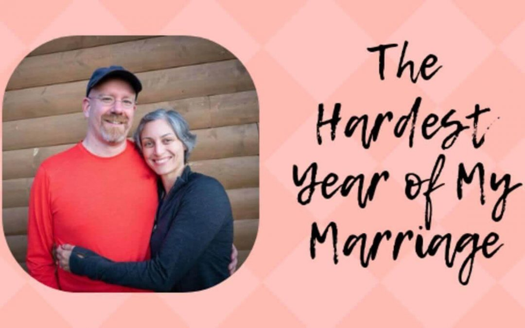 The Hardest Year of My Marriage Yet
