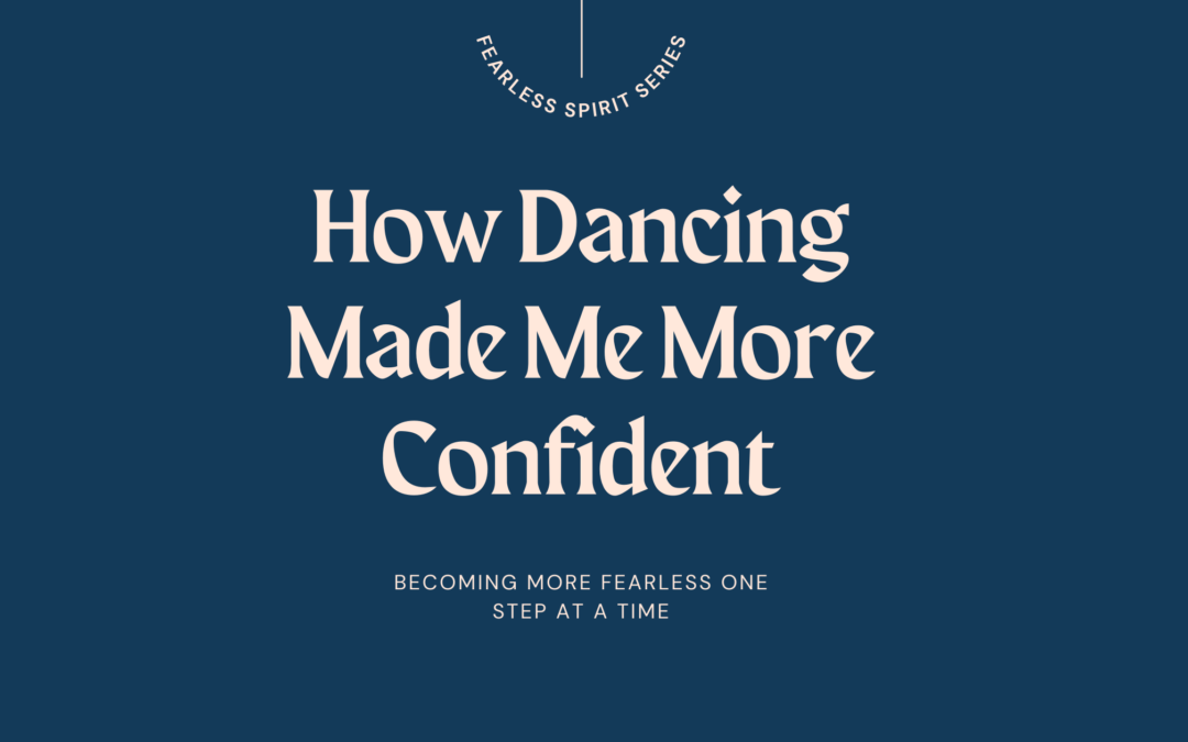 How Dancing Made Me More Confident