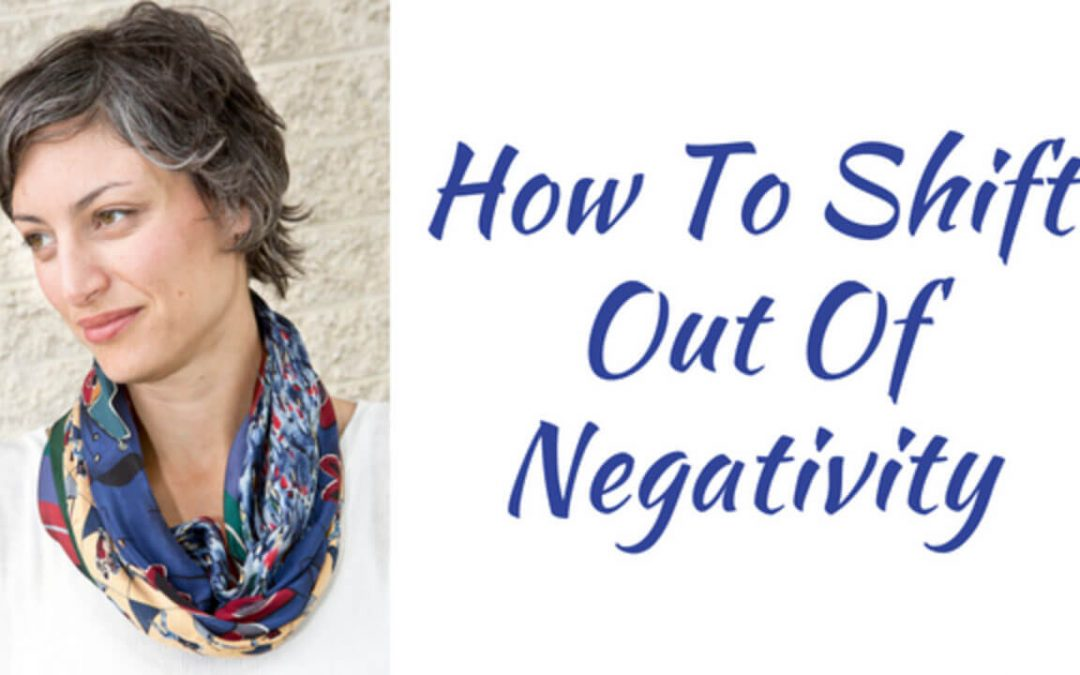 How to Shift Out of Negativity (Plus A Free Gift!)