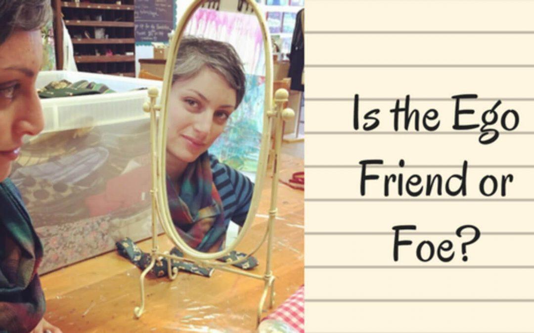 Is the Ego Friend or Foe?
